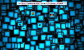 UNIDAD 3. ELEMENTOS Y ESTRATEGIAS DEL DISEÑO