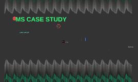 MS CASE STUDY
