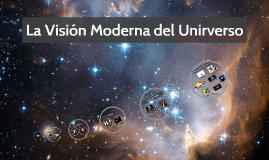 La Visión Moderna del Universo