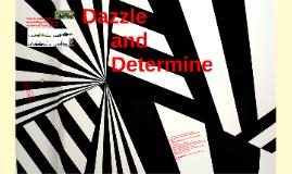 dazzle and determine