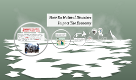 How Do Natural Disasters Impact The Economy