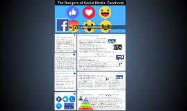 The Dangers of Social Media: Facebook