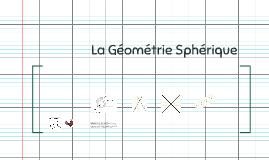 La Géométrie Sphérique