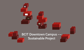 BCIT Downtown Campus —— Sustainable Project