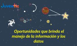 Oportunidades que brinda el manejo de la información y los