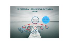 Copy of El Paradigma Hermenéutico en Trabajo Social