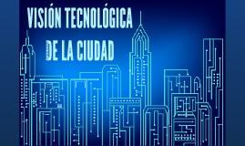 VISIÓN TECNOLÓGICA DE