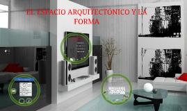 Copy of EL ESPACIO ARQUITECTÓNICO Y LA FORMA