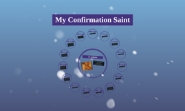 Confirmation Saint Project