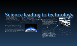 Copy of Science leading to technology