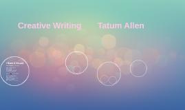 Creative Writing       Tatum Allen