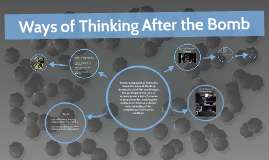 Ways of Thinking After the Bomb