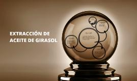 EXTRACCION DEL ACEITE DE GIRASOL
