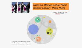 """Nuestro México actual """"Mal humor social"""": Peña Nieto"""