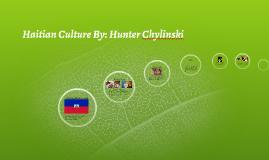 Haitian Culture By: Hunter Chylinski