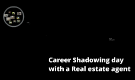 Career shadowing with a real estate agent