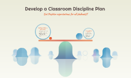 Develop a classroom discipline plan