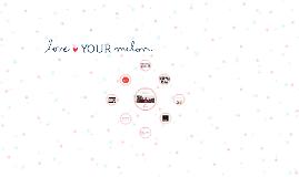 LOVE YOUR MELON