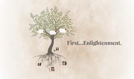 First...Enlightenment.