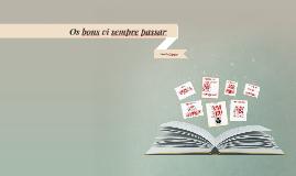 Copy of Os bons vi sempre passar