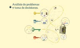Análisis de problemas y toma de decisiones.