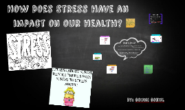 How Does Stress have an impact on our health?