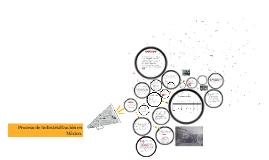 Copy of proceso de industrializacion en mexico.