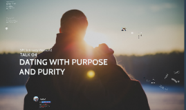 SFC Intimacy Weekend Talk 04 - Dating with Purpose and Purity
