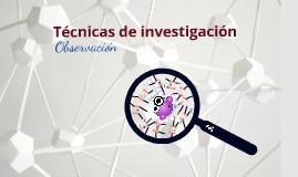 Técnicas de Investigacion. Observación