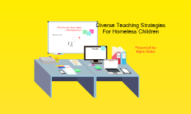 Diverse Teaching Strategies For Homeless Children