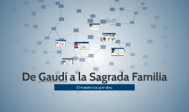 22 - De Gaudí a la Sagrada Familia