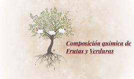 Composición quimica de Frutas y Verduras