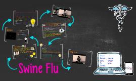 Copy of Swine Flu