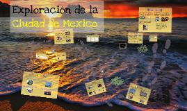 Exploración de la ciudad de Mexico