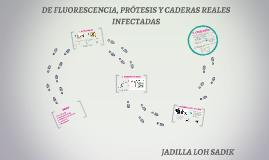 DE FLUORESCENCIA, PRÓTESIS Y CADERAS REALES INFECTADAS