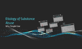 Etiology of Substance Abuse