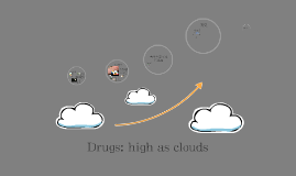Drugs: high as clouds