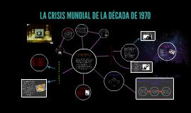 Copy of LA CRISIS MUNDIAL DE LA DÉCADA DE 1970