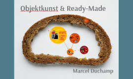 Objektkunst - Readymade - Marcel Duchamp
