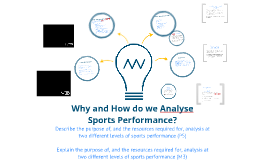 Copy of P5 - Why and How do we Analyse Sports Performance?