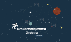 Common mistakes in presentation   & how to solve