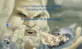 Copy of O Adamastor VS O Mostrengo
