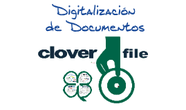 Clover File: Digitalización (Evento)
