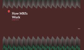 How MRI's work