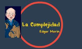 Complejidad Edgar Morin