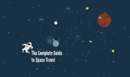 The Complete Guide to Space Travel