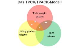 Das TPCK/TPACK-Modell