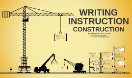 Writing Instruction Construction