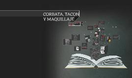 CORBATA, TACON Y MAQUILLAJE