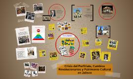 Copy of Copy of Porfiriato: Crisis, Cambios y Patrimonio Cultural en Jalisco